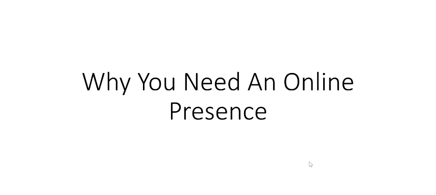 3. Why You Need An Online Presence